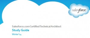Salesforce.com Technical Architect Study Guide - Winter '14